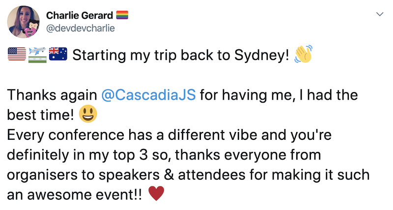 Charlie Gerard: Starting my trip back to Sydney! 👋 Thanks again @CascadiaJS for having me, I had the best time! 😃 Every conference has a different vibe and you're definitely in my top 3 so, thanks everyone from organisers to speakers & attendees for making it such an awesome event!! ♥️